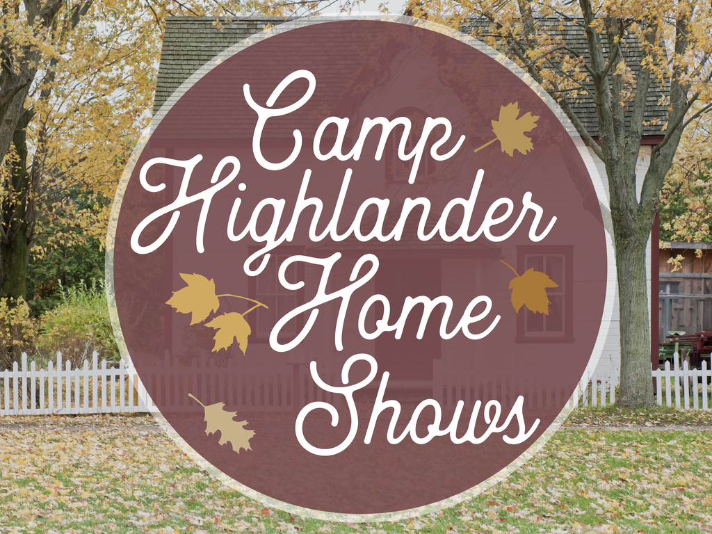 Everything You Need to Know About Highlander Home Shows!