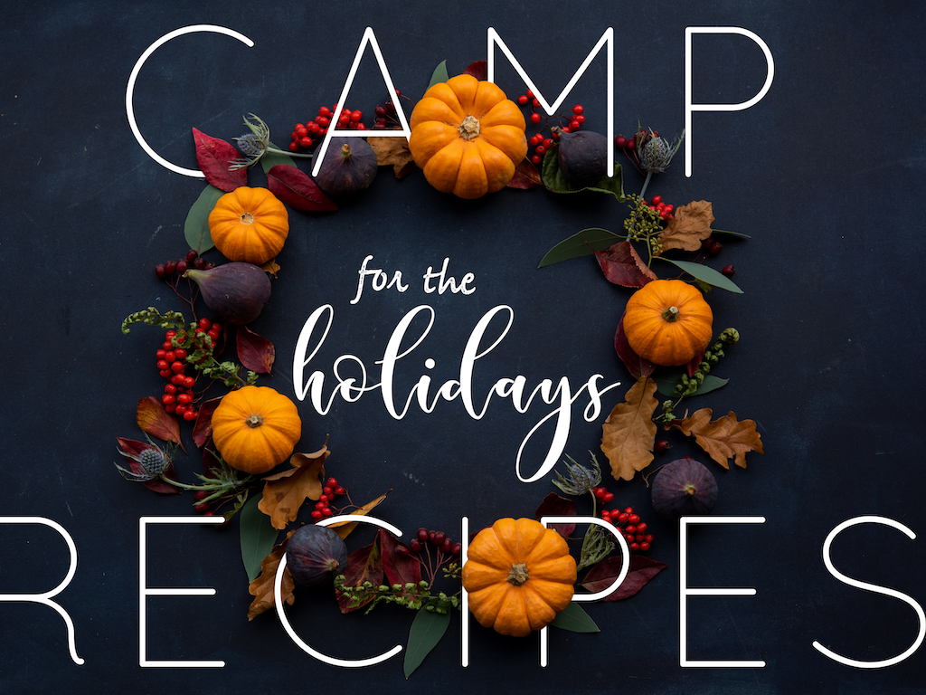 Camp Recipes for the Holidays!