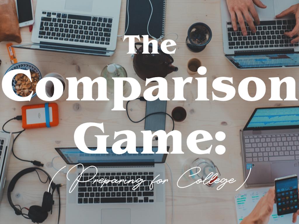 The Comparison Game: Preparing for College