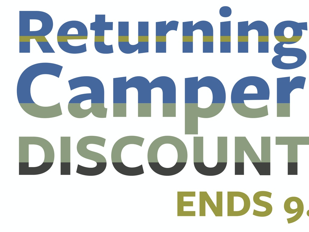 Returning Camper Discount Ends Today