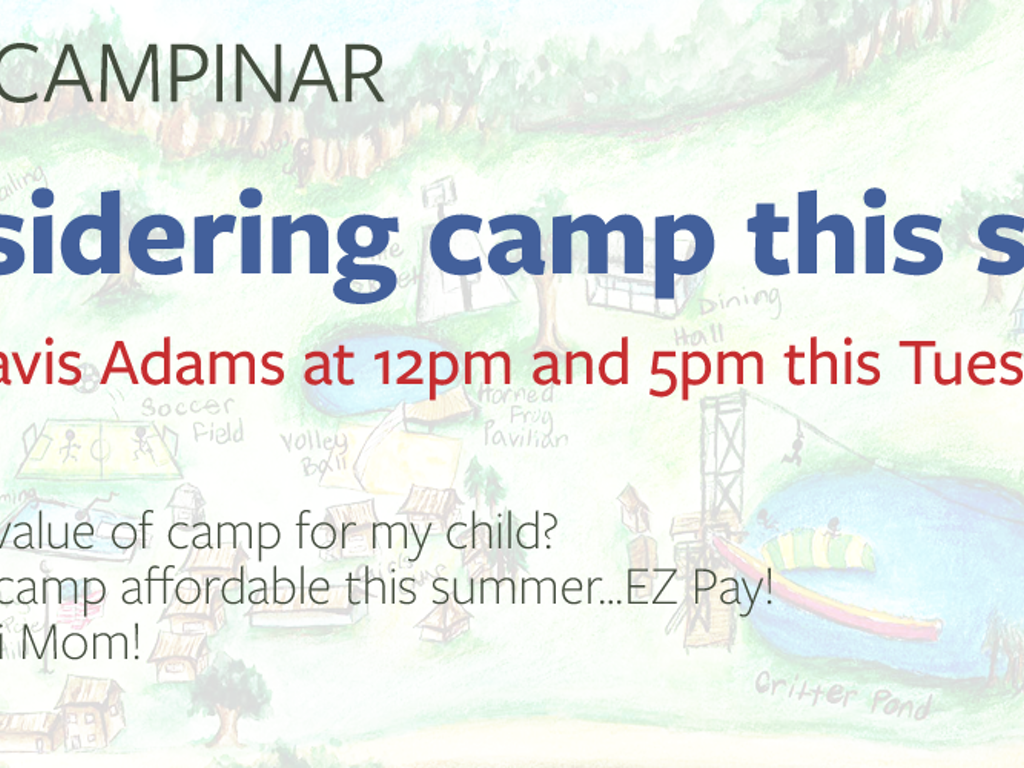 Still Considering Camp This Summer? Campinar May 7th